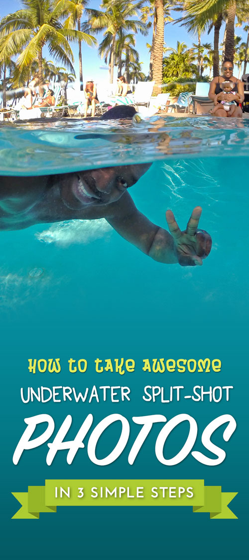 How To Take Underwater Split Shot (Split Level) Photos - Pinterest PIN IT