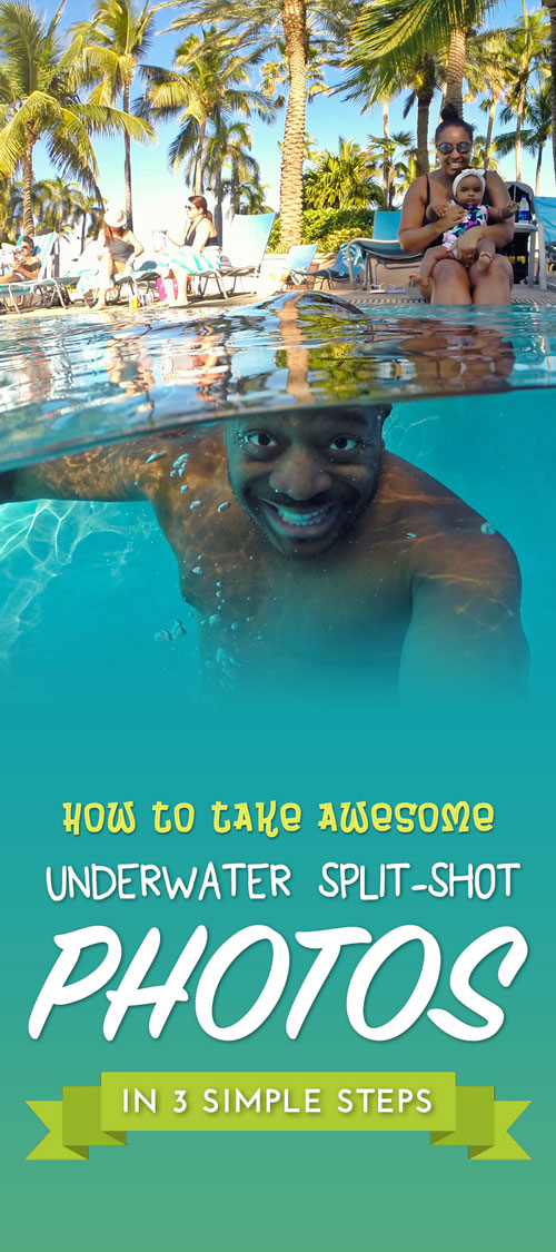 How To Take Underwater Split Shot Photos - Pinterest PIN IT