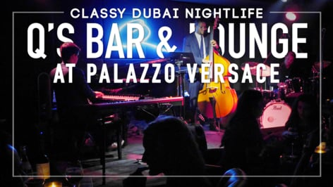 Play Video: Dubai's Classy Nightlife - Live Music at Palazzo Versace (Q's Bar & Lounge)